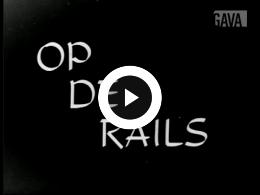 Keyframe of Op de rails / C.R. Tiddens, 1936-1957